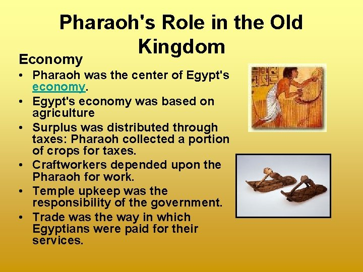 Pharaoh's Role in the Old Kingdom Economy • Pharaoh was the center of Egypt's