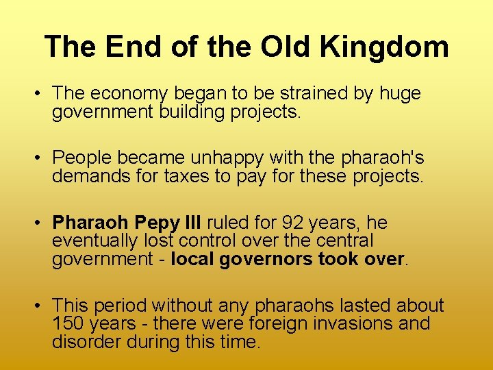 The End of the Old Kingdom • The economy began to be strained by