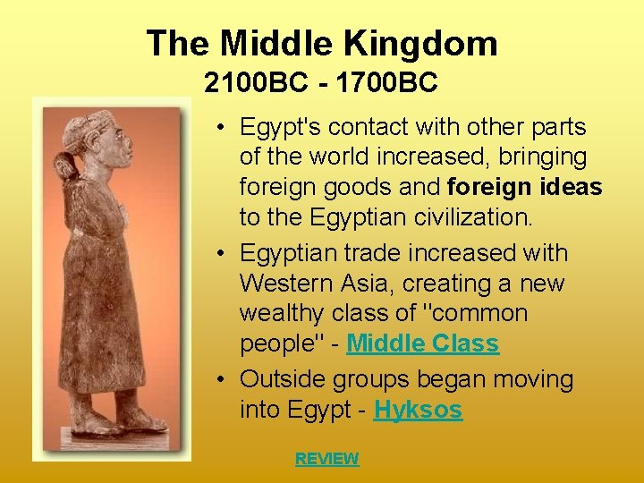 The Middle Kingdom 2100 BC - 1700 BC • Egypt's contact with other parts