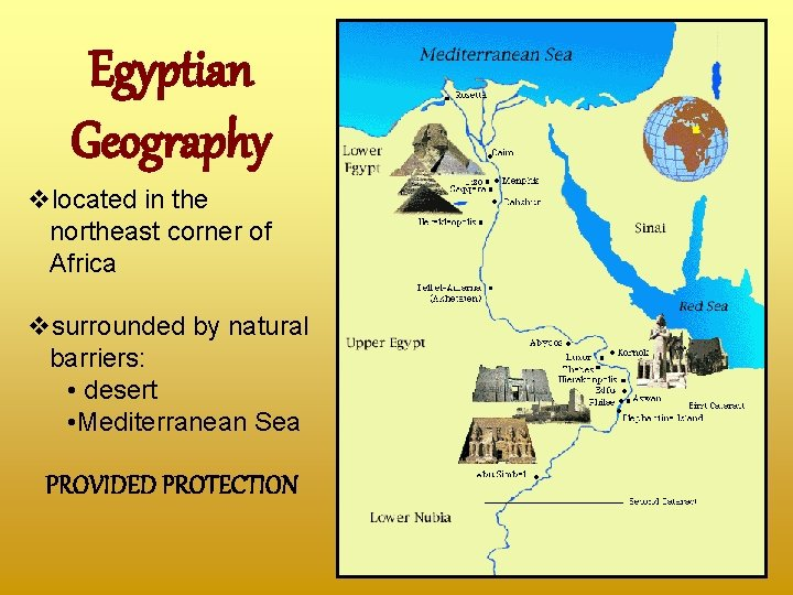 Egyptian Geography vlocated in the northeast corner of Africa vsurrounded by natural barriers: •