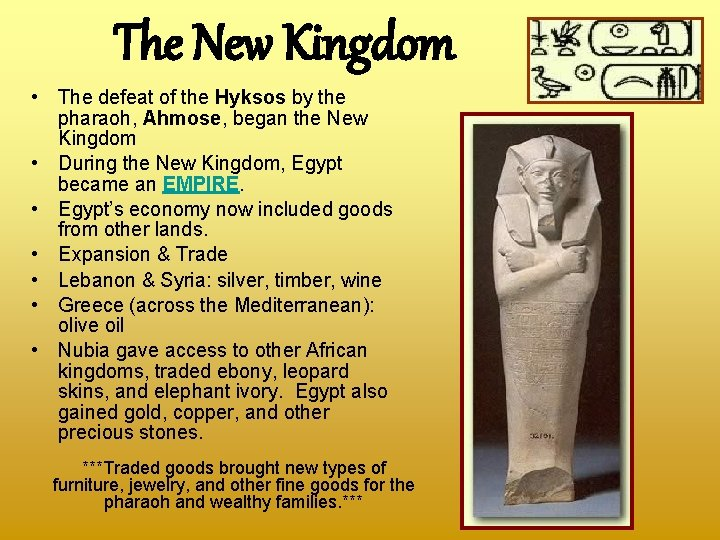 The New Kingdom • The defeat of the Hyksos by the pharaoh, Ahmose, began