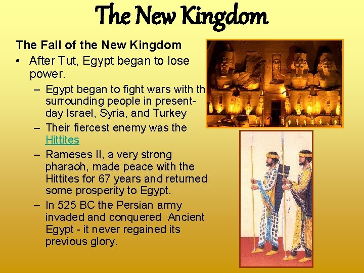 The New Kingdom The Fall of the New Kingdom • After Tut, Egypt began