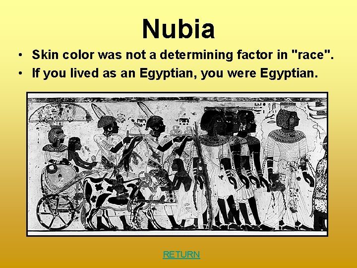 """Nubia • Skin color was not a determining factor in """"race"""". • If you"""