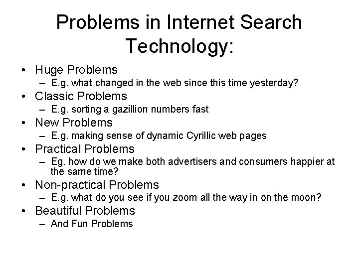 Problems in Internet Search Technology: • Huge Problems – E. g. what changed in