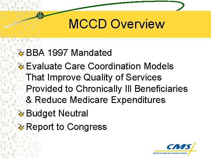 MCCD Overview BBA 1997 Mandated Evaluate Care Coordination Models That Improve Quality of Services