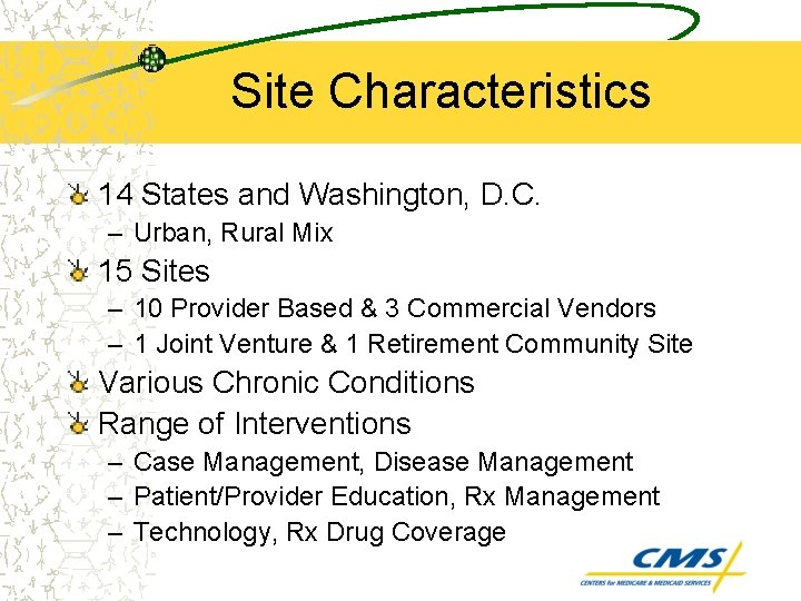 Site Characteristics 14 States and Washington, D. C. – Urban, Rural Mix 15 Sites