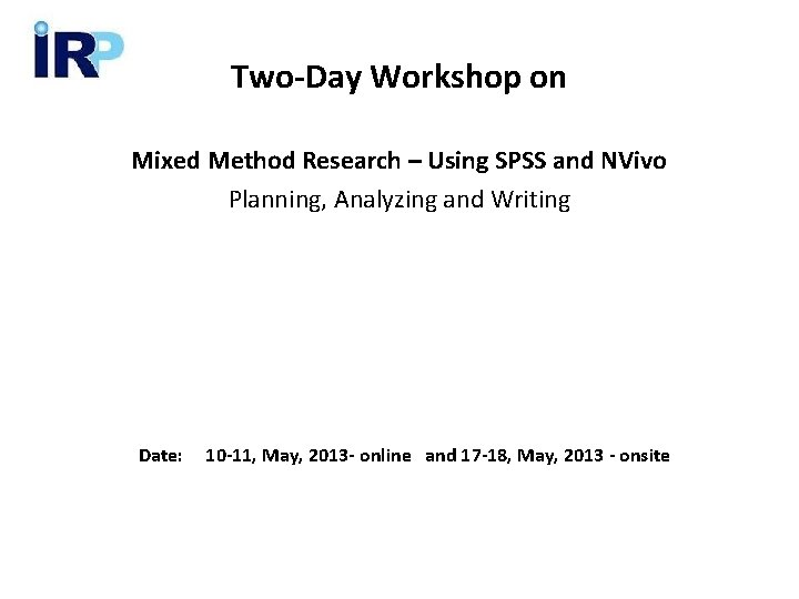 Two-Day Workshop on Mixed Method Research – Using SPSS and NVivo Planning, Analyzing and