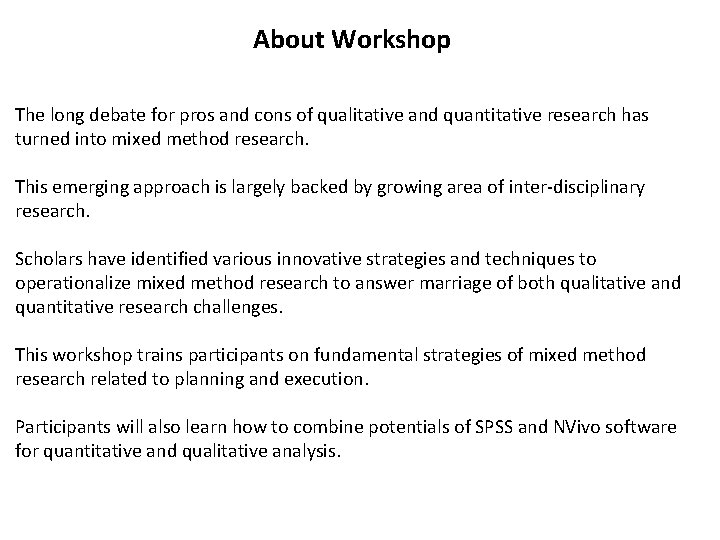 About Workshop The long debate for pros and cons of qualitative and quantitative research