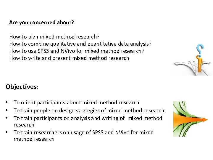 Are you concerned about? How to plan mixed method research? How to combine qualitative