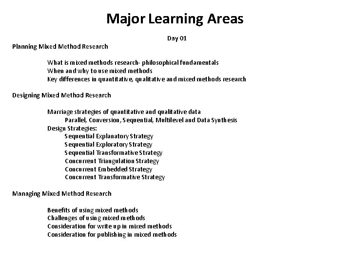 Major Learning Areas Day 01 Planning Mixed Method Research What is mixed methods research-