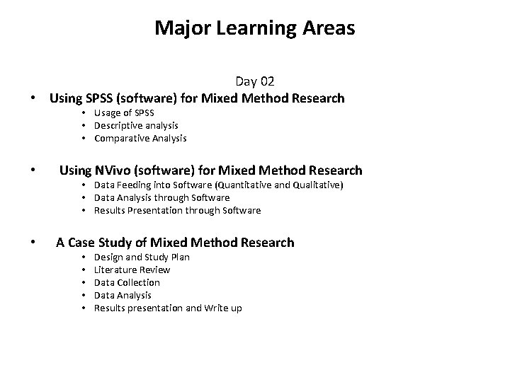 Major Learning Areas Day 02 • Using SPSS (software) for Mixed Method Research •