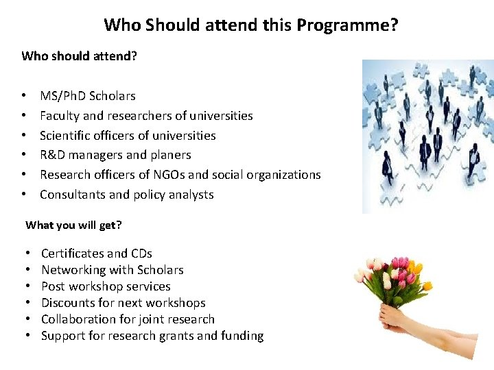 Who Should attend this Programme? Who should attend? • MS/Ph. D Scholars • Faculty
