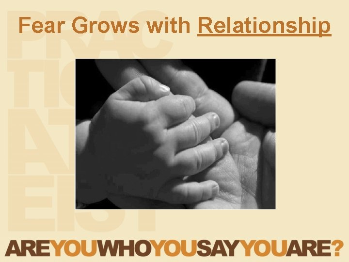 Fear Grows with Relationship