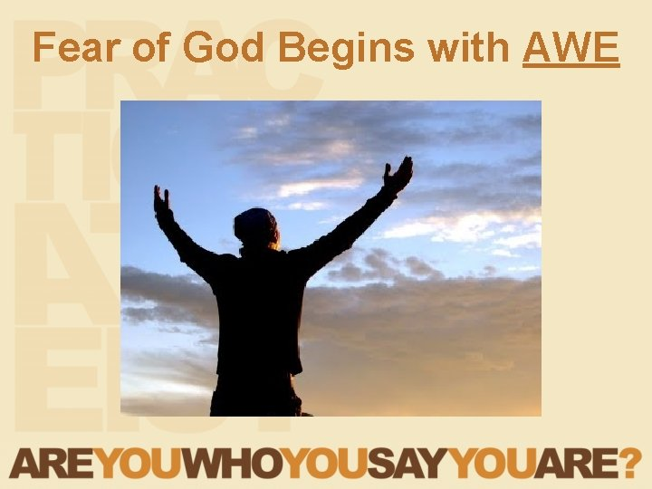 Fear of God Begins with AWE