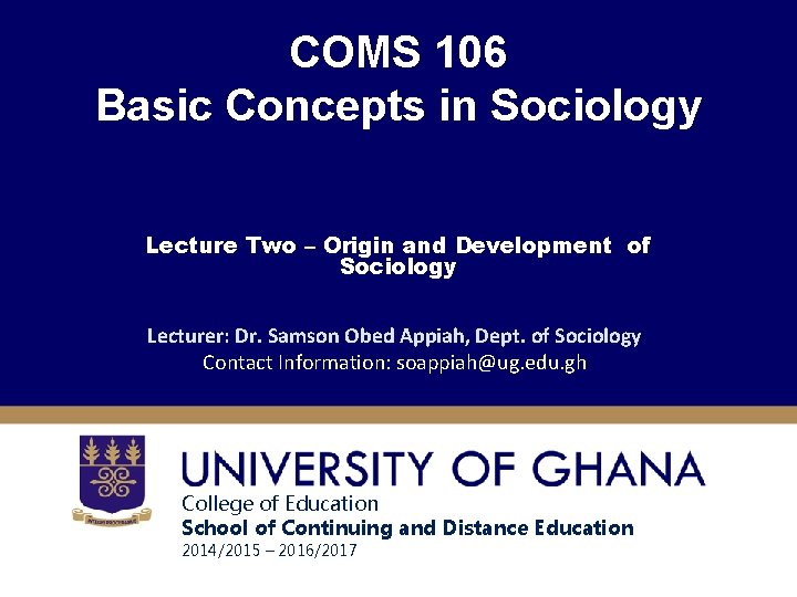 COMS 106 Basic Concepts in Sociology Lecture Two – Origin and Development of Sociology