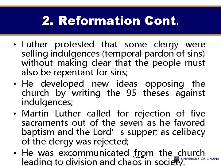2. Reformation Cont. • Luther protested that some clergy were selling indulgences (temporal pardon