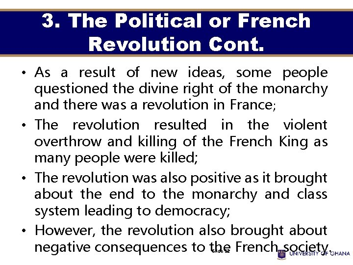 3. The Political or French Revolution Cont. • As a result of new ideas,