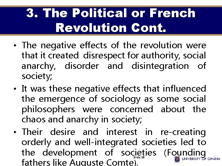 3. The Political or French Revolution Cont. • The negative effects of the revolution