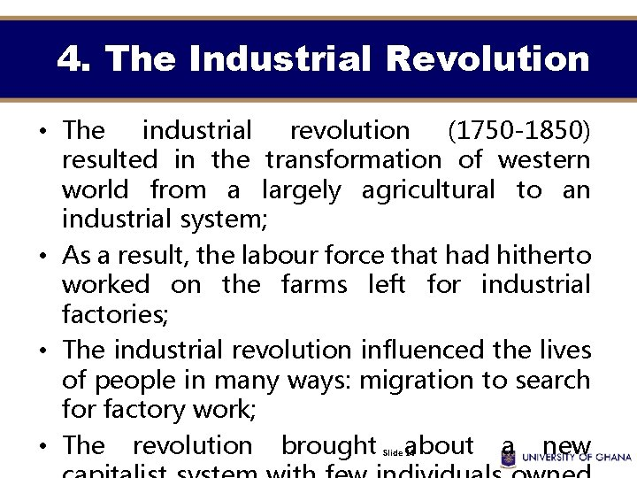 4. The Industrial Revolution • The industrial revolution (1750 -1850) resulted in the transformation