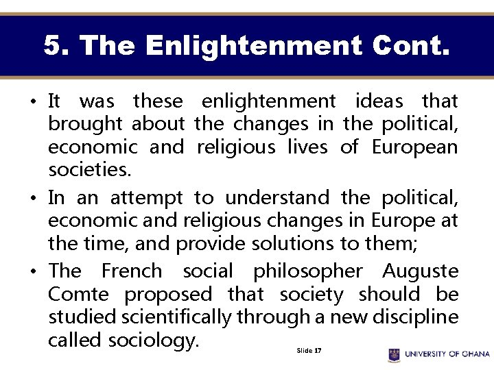 5. The Enlightenment Cont. • It was these enlightenment ideas that brought about the