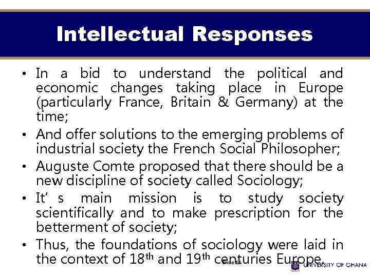 Intellectual Responses • In a bid to understand the political and economic changes taking