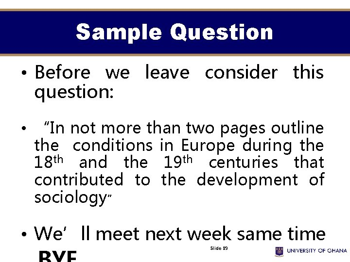"""Sample Question • Before we leave consider this question: • """"In not more than"""