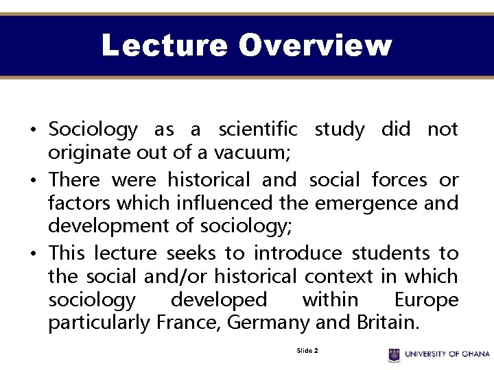 Lecture Overview • Sociology as a scientific study did not originate out of a