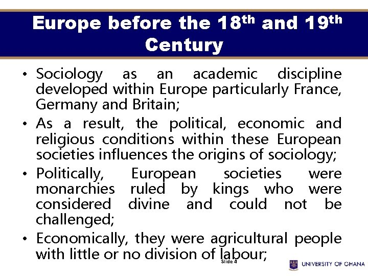 Europe before the 18 th and 19 th Century • Sociology as an academic