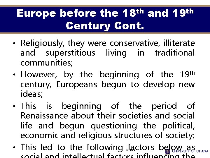 Europe before the 18 th and 19 th Century Cont. • Religiously, they were