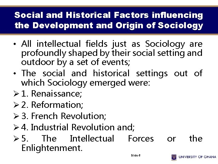 Social and Historical Factors influencing the Development and Origin of Sociology • All intellectual