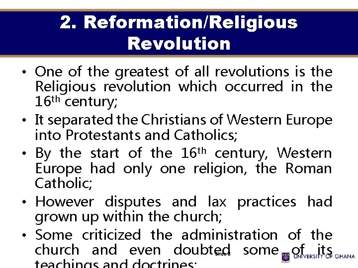2. Reformation/Religious Revolution • One of the greatest of all revolutions is the Religious