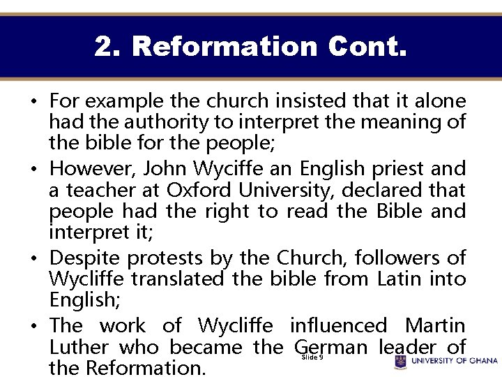 2. Reformation Cont. • For example the church insisted that it alone had the
