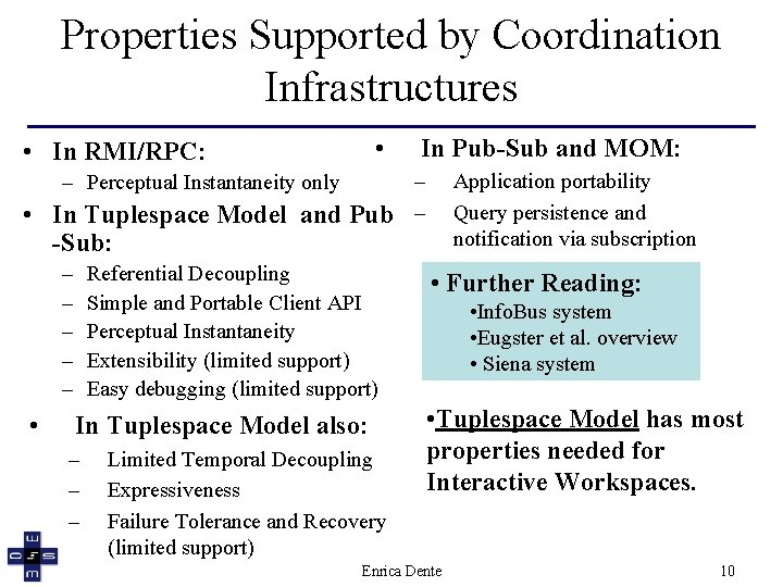 Properties Supported by Coordination Infrastructures • • In RMI/RPC: In Pub-Sub and MOM: –