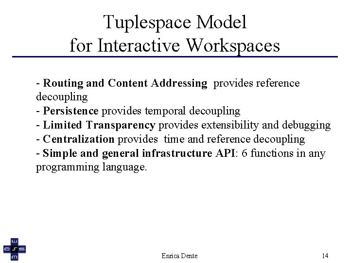Tuplespace Model for Interactive Workspaces - Routing and Content Addressing provides reference decoupling -