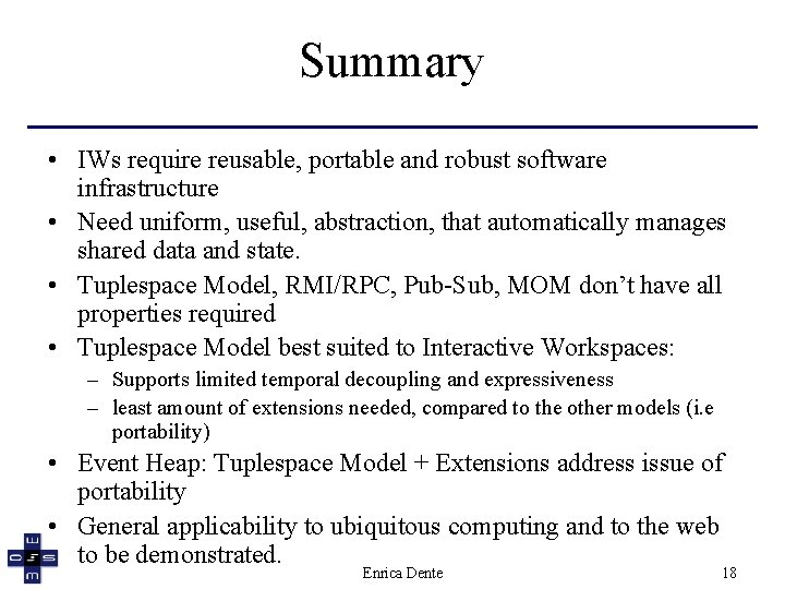 Summary • IWs require reusable, portable and robust software infrastructure • Need uniform, useful,