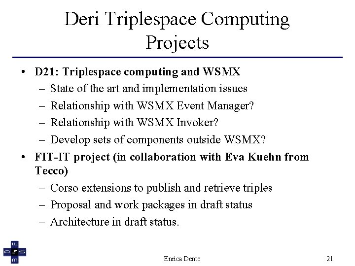 Deri Triplespace Computing Projects • D 21: Triplespace computing and WSMX – State of