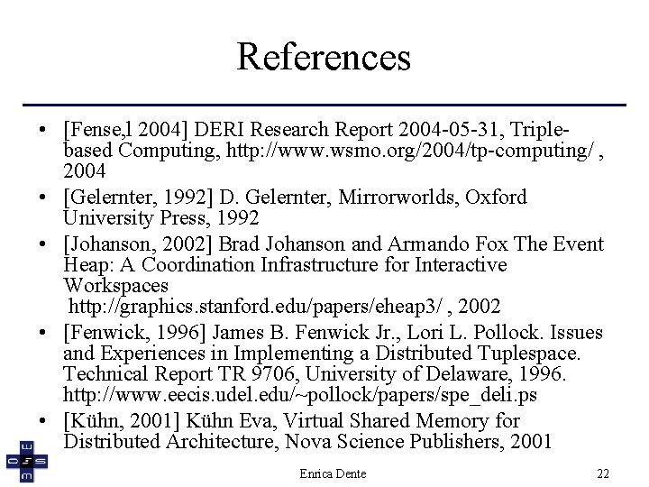 References • [Fense, l 2004] DERI Research Report 2004 -05 -31, Triplebased Computing, http:
