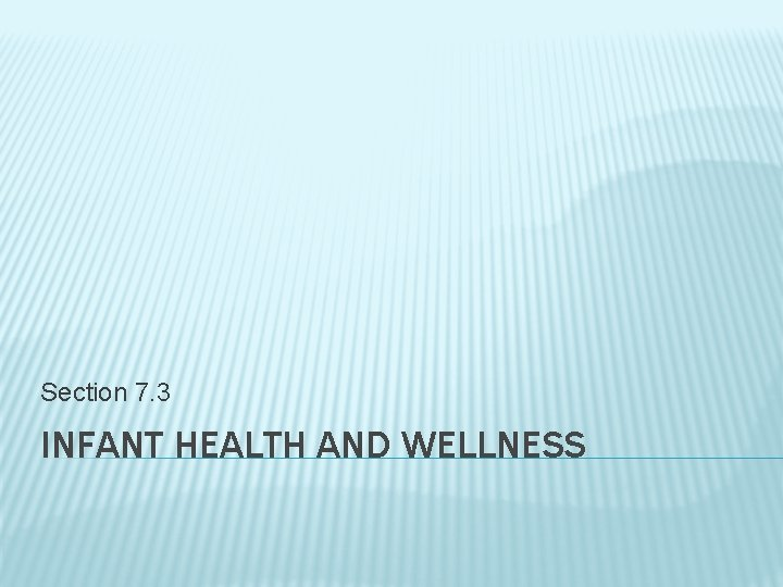 Section 7. 3 INFANT HEALTH AND WELLNESS
