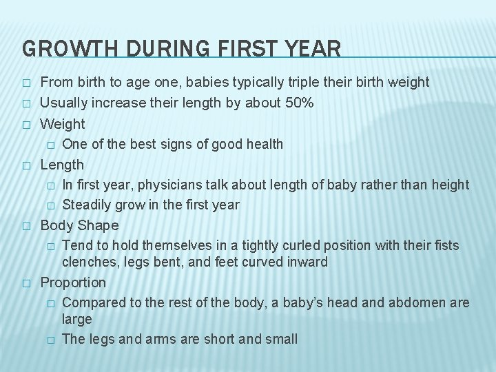 GROWTH DURING FIRST YEAR � � � From birth to age one, babies typically