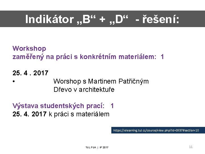 """Indikátor """"B"""" + """"D"""" - řešení: Workshop zaměřený na práci s konkrétním materiálem: 1"""