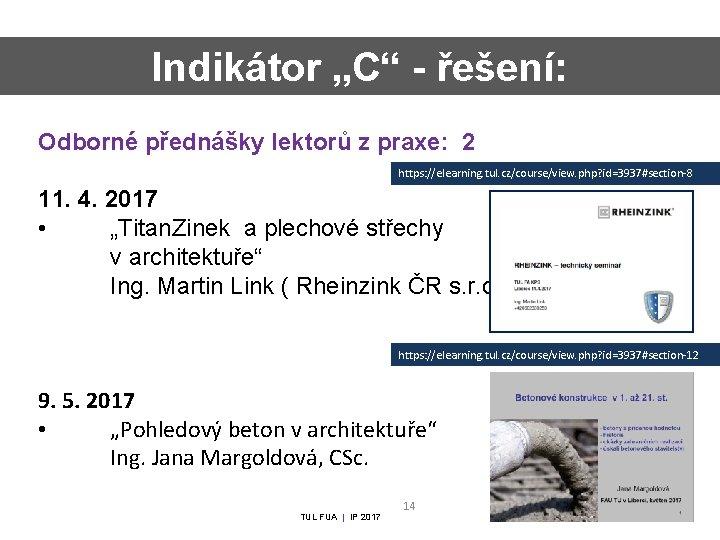 """Indikátor """"C"""" - řešení: Odborné přednášky lektorů z praxe: 2 https: //elearning. tul. cz/course/view."""