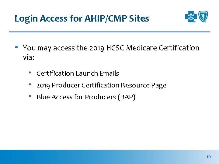 Login Access for AHIP/CMP Sites • You may access the 2019 HCSC Medicare Certification