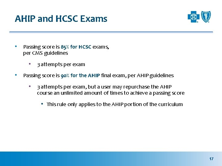 AHIP and HCSC Exams • Passing score is 85% for HCSC exams, per CMS