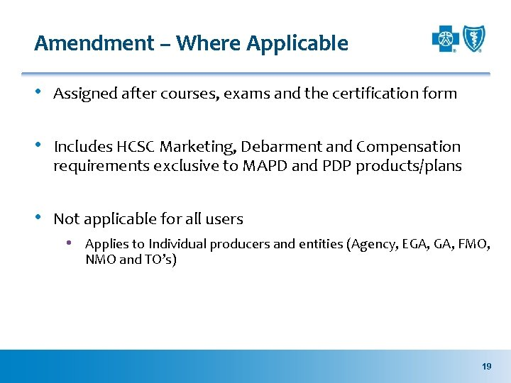Amendment – Where Applicable • Assigned after courses, exams and the certification form •