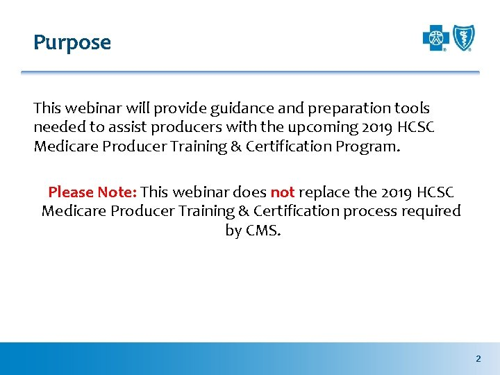Purpose This webinar will provide guidance and preparation tools needed to assist producers with
