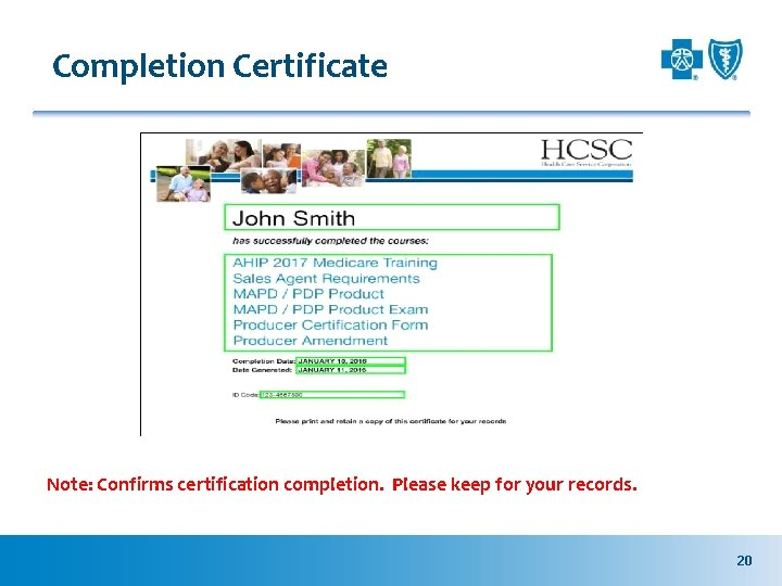 Completion Certificate Note: Confirms certification completion. Please keep for your records. 20