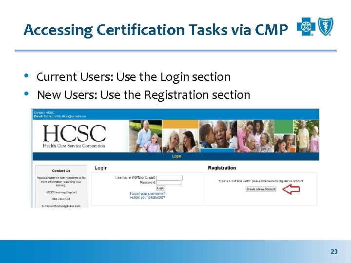 Accessing Certification Tasks via CMP • Current Users: Use the Login section • New
