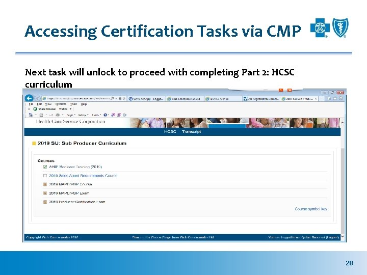Accessing Certification Tasks via CMP Next task will unlock to proceed with completing Part
