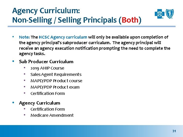 Agency Curriculum: Non-Selling / Selling Principals (Both) • Note: The HCSC Agency curriculum will