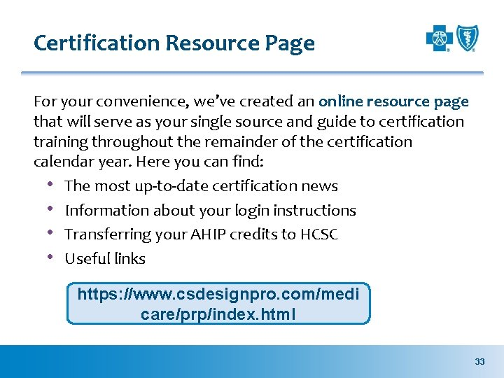Certification Resource Page For your convenience, we've created an online resource page that will